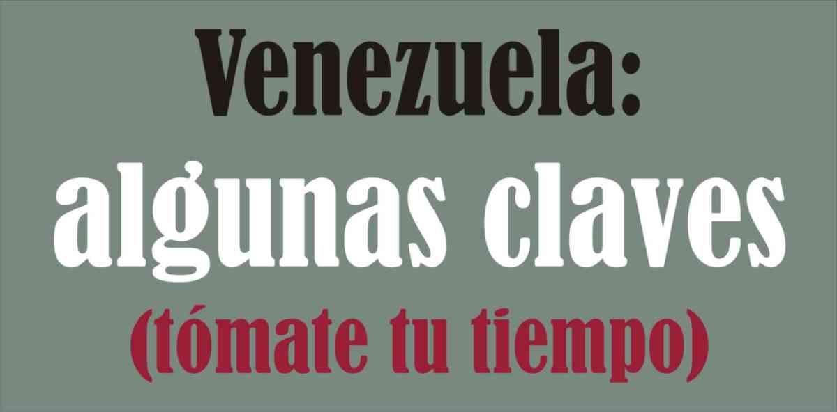 Venezuela: algunas claves.